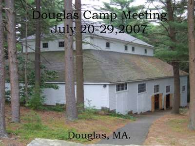 Welcome to Douglas Camp Meeting 2007